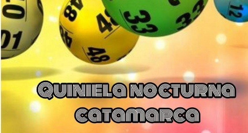 Resultados de la Quiniela Nocturna de Catamarca