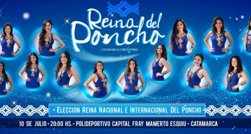 El miércoles se elige la Reina del Poncho 2019